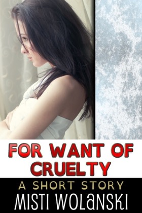 cover for For Want of Cruelty